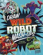 Draw Wild Robot MASH-Ups (Drawing MASH Ups)