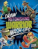 Draw Astonishing Warrior MASH-Ups (Drawing MASH Ups)