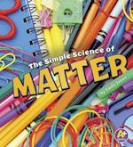 The Simple Science of Matter (Simply Science)