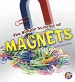 The Simple Science of Magnets (Simply Science)