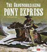 The Groundbreaking Pony Express (Landmarks in U S History)
