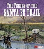 The Perils of the Santa Fe Trail (Landmarks in U S History)