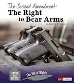 The Second Amendment (Cause and Effect The Bill of Rights)