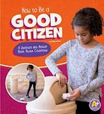 How to Be a Good Citizen (Character Matters)