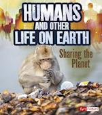 Humans and Other Life on Earth (Humans and Our Planet)