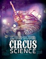 Hot Coal Walking, Hooping, and Other Mystifying Circus Science (Edge Books)