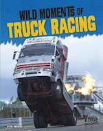 Wild Moments of Truck Racing (Wild Moments of Motorsports)