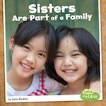Sisters Are Part of a Family (Our Families)