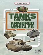 A Timeline of Tanks and Other Armored Vehicles (Military Technology Timelines)