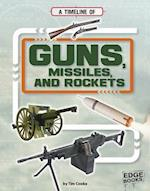 A Timeline of Guns, Missiles, and Rockets (Military Technology Timelines)