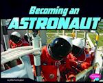 Becoming an Astronaut (Pebble Plus)