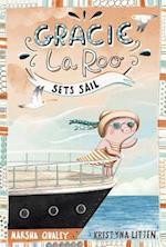 Gracie Laroo Sets Sail (Gracie Laroo)