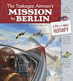 The Tuskegee Airmen's Mission to Berlin (Fly on the Wall History)