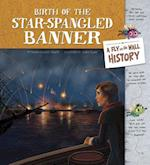 Birth of the Star-Spangled Banner (Fly on the Wall History)