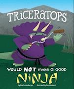 Triceratops Would Not Make a Good Ninja (Dinosaur Daydreams)