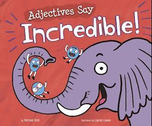 Adjectives Say Incredible!
