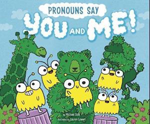 Pronouns Say You and Me!