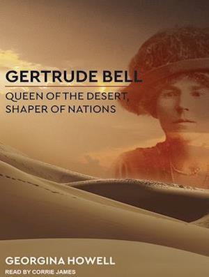 Lydbog, CD Gertrude Bell af Georgina Howell