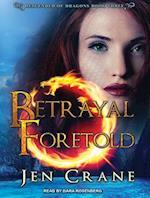 Betrayal Foretold af Jen Crane