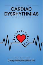 Interpreting Basic Cardiac Dysrhythmias Without Heartache