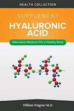The Hyaluronic Acid Supplement