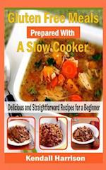 Gluten Free Meals Prepared with a Slow Cooker af Kendall Harrison