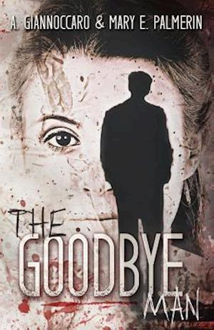 Bog, paperback The Goodbye Man af Mary E. Palmerin, A. Giannoccaro