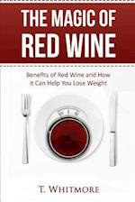 The Magic of Red Wine af T. Whitmore