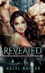Revealed (Book Five of the Silver Wood Coven Series)