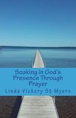 Soaking in God's Presence Through Prayer