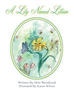 A Lily Named Lillian af Don Woodcock