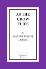 As the Crow Flies af Walter Phelps Dodge