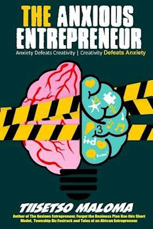 Bog, paperback The Anxious Entrepreneur af Tiisetso Maloma