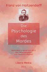 Die Psychologie Des Mordes af Franz Von Holtzendorff