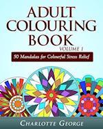 Adult Colouring Book Volume 1 af Charlotte George