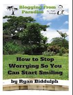 How to Stop Worrying So You Can Start Smiling