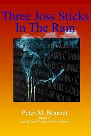 Bog, paperback Three Joss Sticks in the Rain af Peter M. Bourret