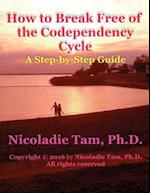 How to Break Free of the Codependency Cycle af Nicoladie Tam