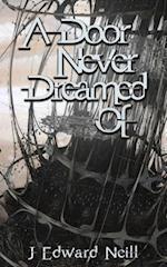 A Door Never Dreamed of af J. Edward Neill