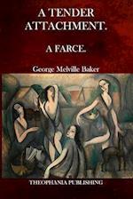 A Tender Attachment af George Melville Baker