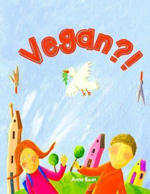Bog, paperback Vegan?! af Anna Bean