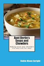 Aunt Bertie's Soups and Chowders