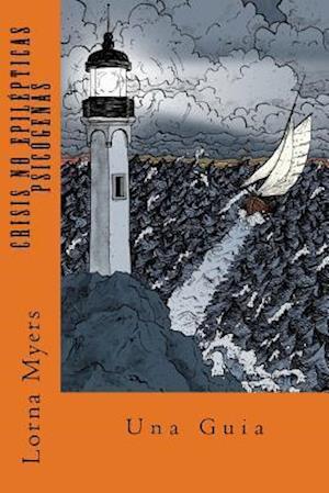 Bog, paperback Crisis No Epilepticas Psicogenas af Lorna Myers Ph. D.