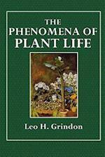The Phenomena of Plant Life af Leo H. Grindon