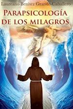 Parapsicologia de Los Milagros af Laureano Benitez Grande-Caballero