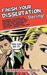 Finish Your Dissertation, Darling!