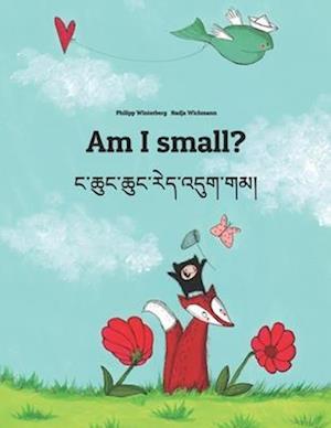 Am I Small? Nga Chung Chung Red 'dug Gam?