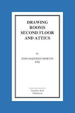Drawing Rooms Second Floor and Attics