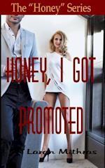 Honey, I Got Promoted