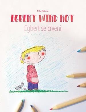 Egbert Wird Rot/Egbert Postaje Crven